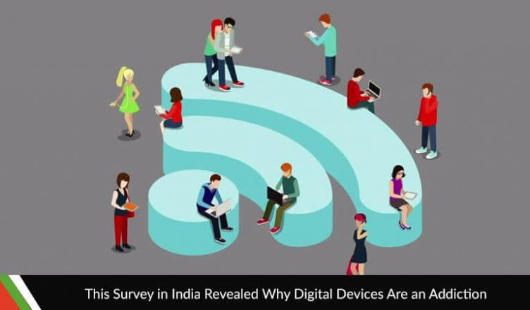 This Survey in India Revealed Why Digital Devices Are an Addiction