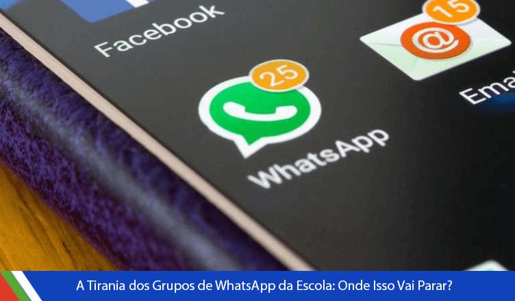 A Tirania Dos Grupos De Whatsapp Da Escola Onde Isso Vai
