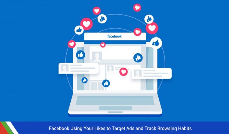 Facebook Using Your Likes to Target Ads and Track Browsing Habits