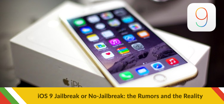 iOS 9 Jailbreak or No-Jailbreak