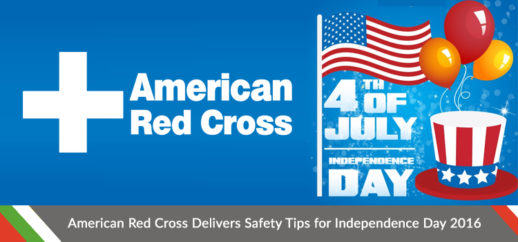 American Red Cross Delivers Safety Tips for Independence Day 2016