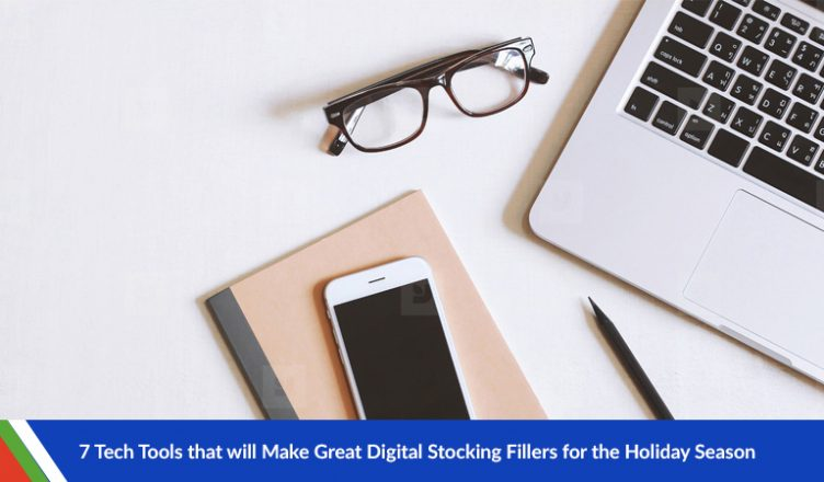 7 Tech Tools that will Make Great Digital Stocking Fillers for the Holiday Season