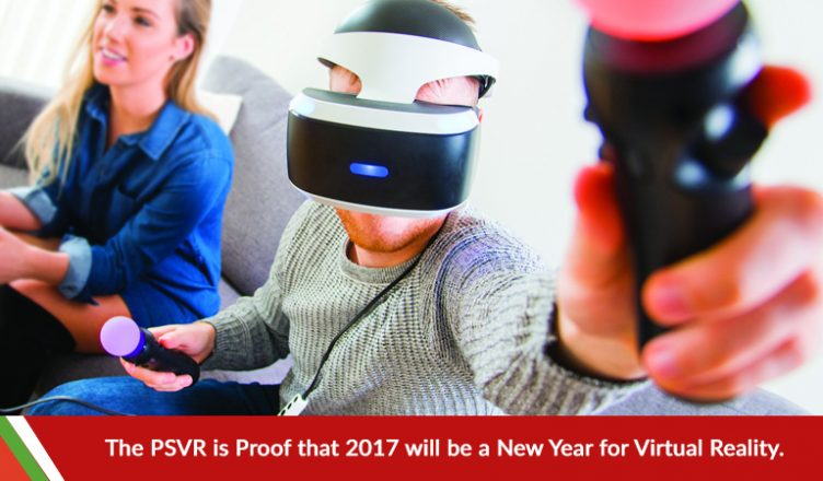 The PSVR is Proof that 2017 will be a New Year for Virtual Reality