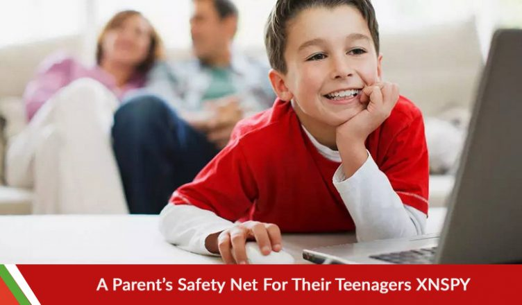 A Parent's Safety Net For Their Teenagers: XNSPY