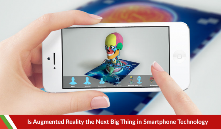 Is Augmented Reality the Next Big Thing in Smartphone Technology?