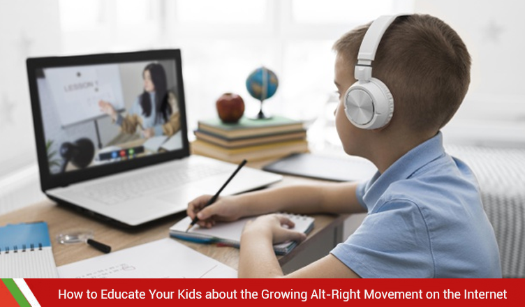 How to Educate Your Kids about the Growing Alt-Right Movement on the Internet