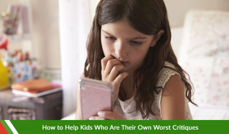 How to Help Kids Who Are Their Own Worst Critiques