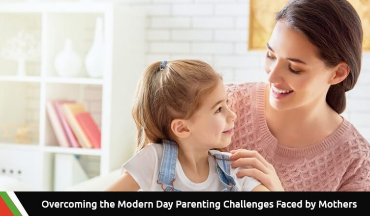 Overcoming the Modern Day Parenting Challenges Faced by Mothers
