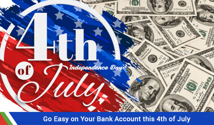 GO EASY ON YOUR BANK ACCOUNT THIS 4TH OF JULY