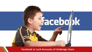 Facebook to Lock Accounts of Underage Users