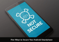 Five Ways to Secure Your Android Smartphone