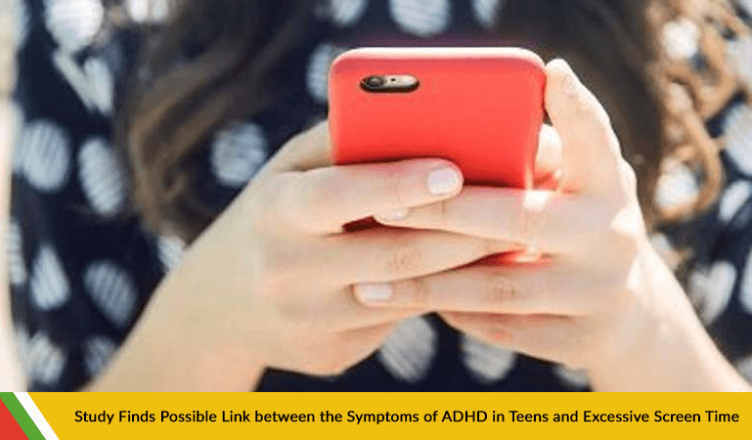 Study Finds Possible Link between the Symptoms of ADHD in Teens and Excessive Screen Time
