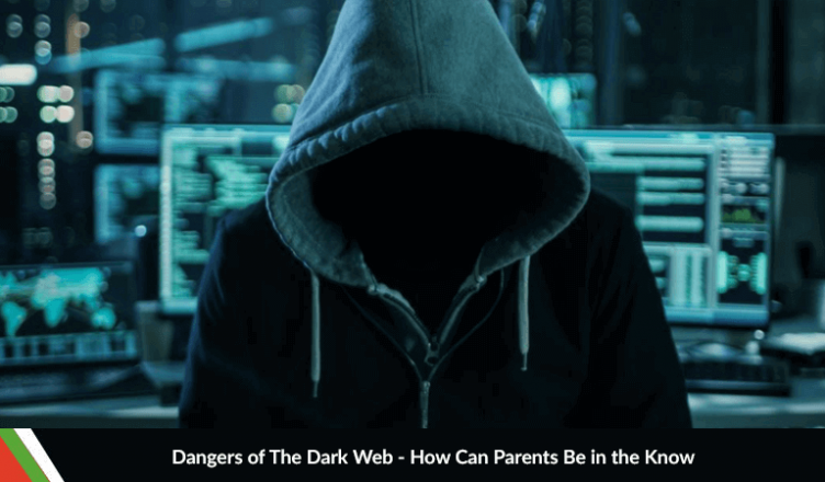 Dangers of the Dark Web - How Can Parents Be In The Know