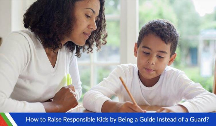 How to Raise Responsible Kids by Being a Guide Instead of a Guard