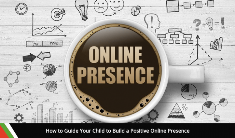 How to Guide Your Child to Build a Positive Online Presence