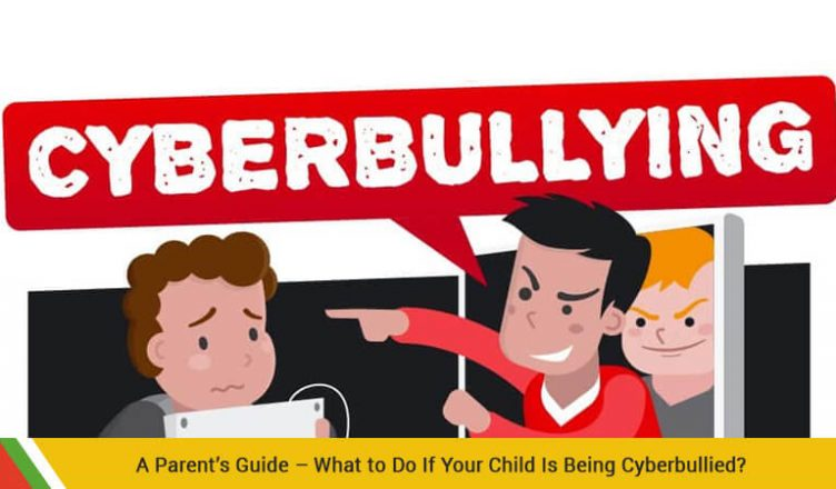A Parent's Guide – What to Do If Your Child Is Being Cyberbullied?
