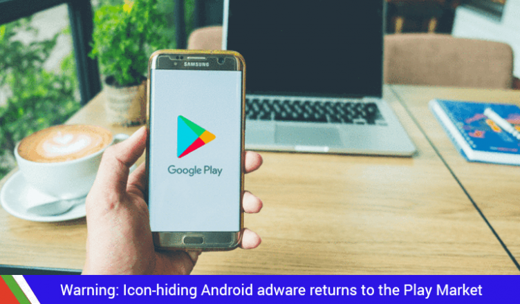 Warning: Icon-hiding Android adware returns to the Play Market