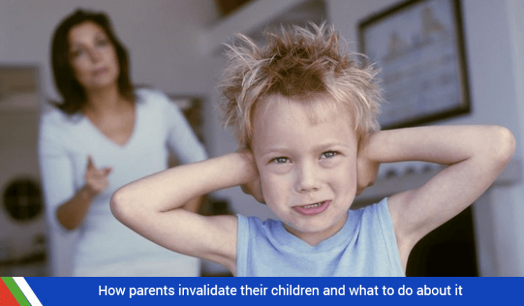 How parents invalidate their children and what to do about it
