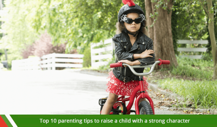 Top 10 parenting tips to raise a child with a strong character