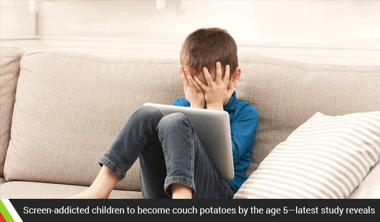 Screen-addicted children to become couch potatoes by the age 5—latest study reveals