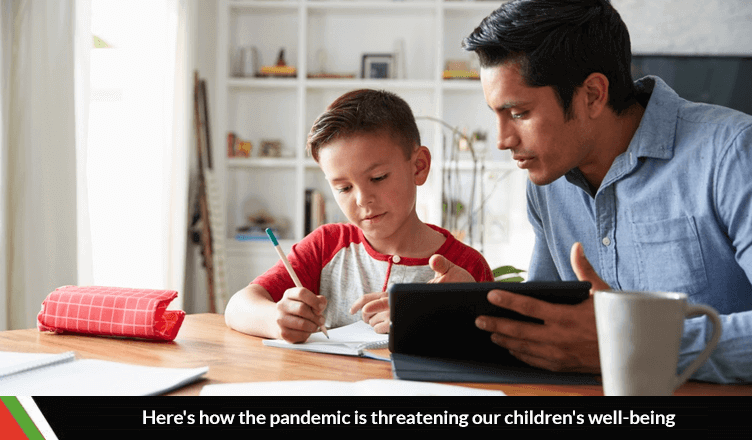 Here's how the pandemic is threatening our children's well-being