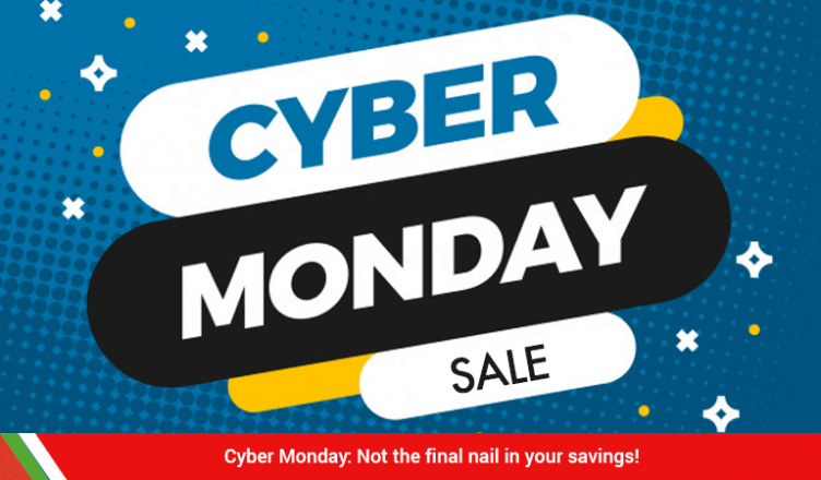 Cyber Monday: Not the final nail in your savings!