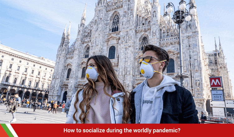 How to socialize during the worldly pandemic?