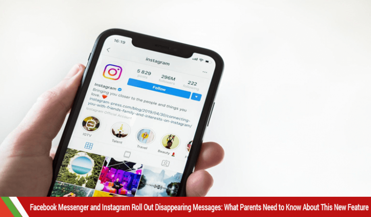 Facebook Messenger and Instagram Roll Out Disappearing Messages: What Parents Need to Know About This New Feature