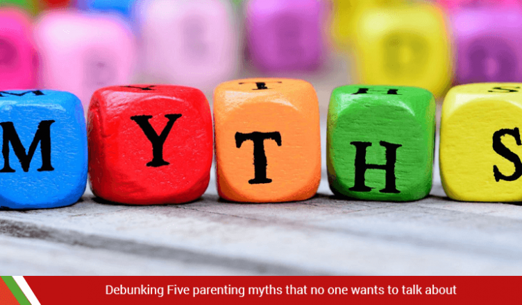 Debunking Five parenting myths that no one wants to talk about
