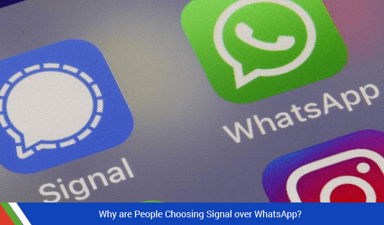 Why are People Choosing Signal over WhatsApp?