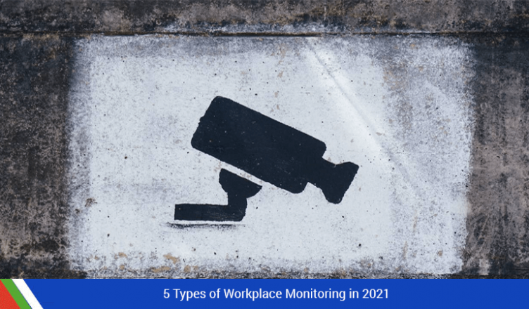 5 Types of Workplace Monitoring in 2021