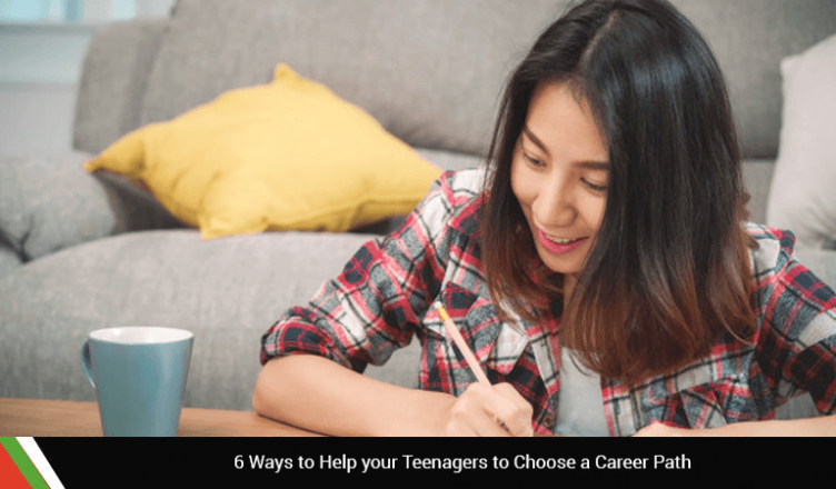 6 Ways to Help your Teenagers to Choose a Career Path