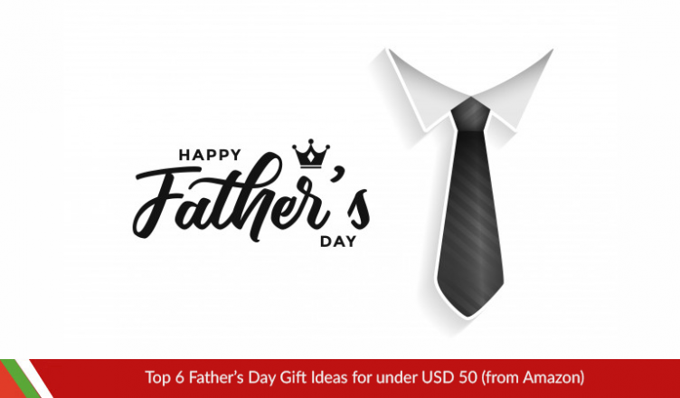 Top 6 Father's Day Gift Ideas for under USD 50 (from Amazon)