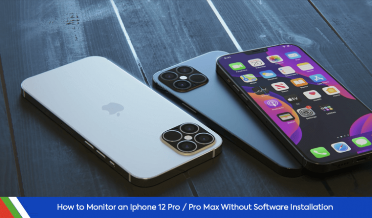 How to monitor an iPhone 12 Pro/Pro Max without software installation